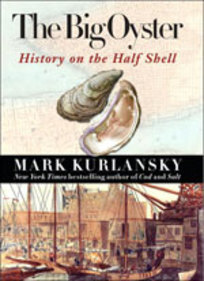 The Big Oyster: History On The Half Shell Photo