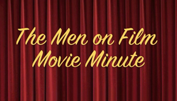 Men on Film Movie Minute Photo