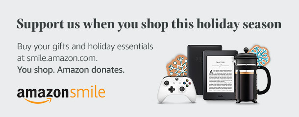 Support us when you shop this holiday with Amazonsmile.
