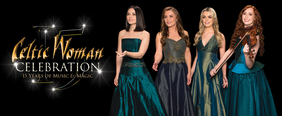 Celtic Woman – Celebration, 15 Years of Music and & Magic Image