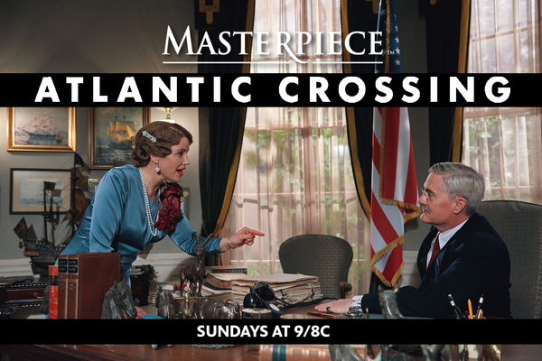 Masterpiece Atlantic Crossing. Sundays at 9 / 8 central
