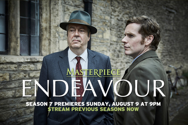 Masterpiece Endeavour. Season 7 premieres Sunday, August 9th at 9pm.