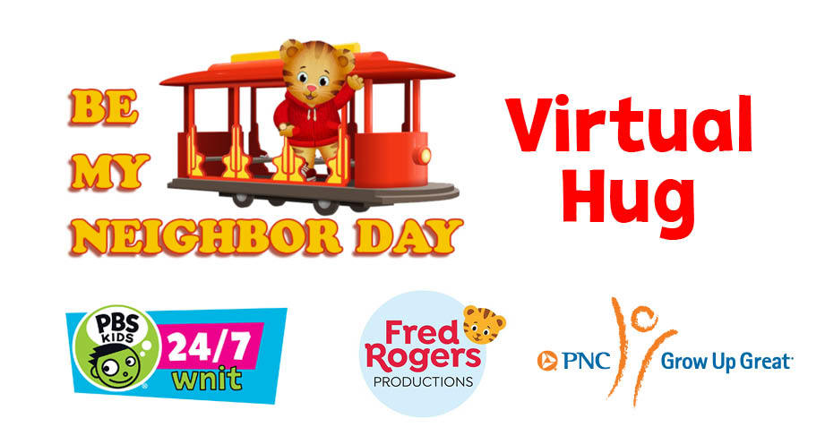 banner for be my neighbor day virtual hug. wnit. fred rodgers, and pnc grow up great