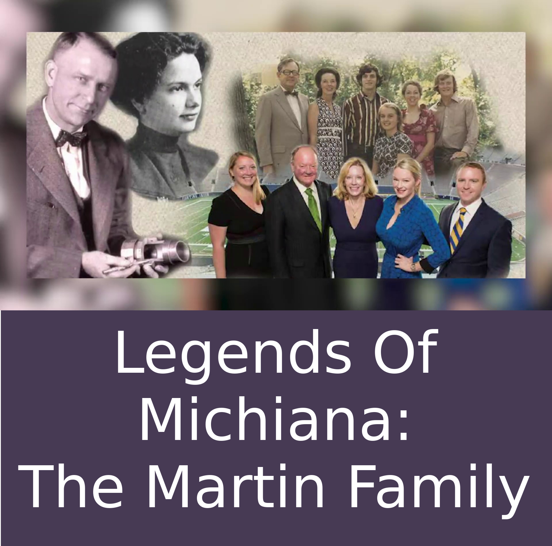Logo for Legends Of Michiana: <br>The Martin Family