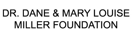DR. DANE & MARY LOUISE MILLER FOUNDATION